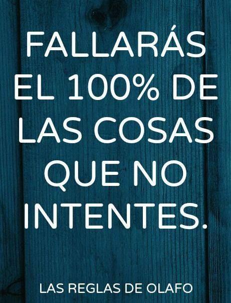 Fallarás el 100% de las cosas que no intentes.