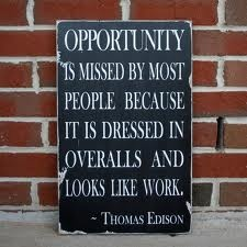 : Work, Opportunity, Inspiration, Favorite Quote, Quotes, Truth, Thought, So True, Thomas Edison