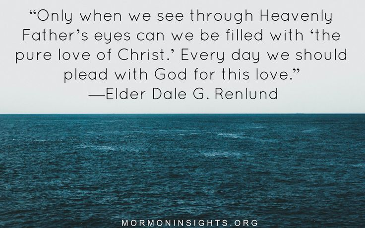 """Only when we see through Heavenly Father's eyes can we be filled with 'the pure love of Christ.' Every day we should plead with God for this love."" From #ElderRenlund's http://pinterest.com/pin/24066179236110838 inspiring #LDSconf http://facebook.com/223271487682878 message http://lds.org/general-conference/2015/10/through-gods-eyes #LDS #Mormon #Christian #Discipleship #ShareGoodness"