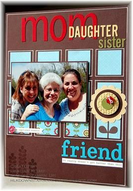 love title idea mom - daughter - sister - friend (could add Granddaughter)