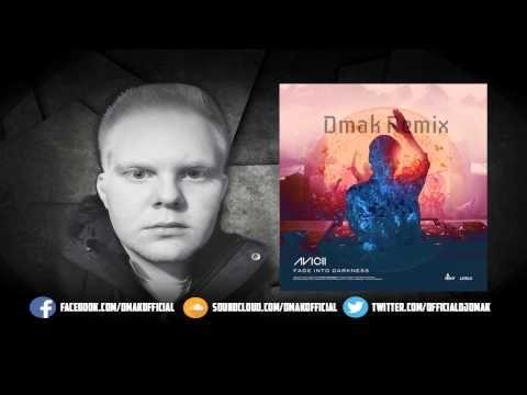 Avicii - Fade Into Darkness (Dmak Remix)