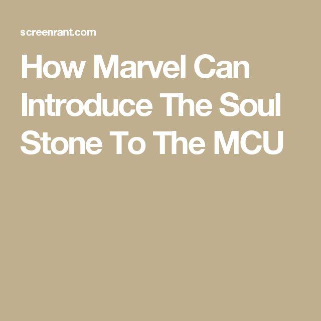 How Marvel Can Introduce The Soul Stone To The MCU