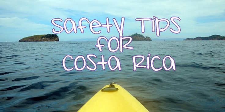 Safety tips for traveling in Costa Rica