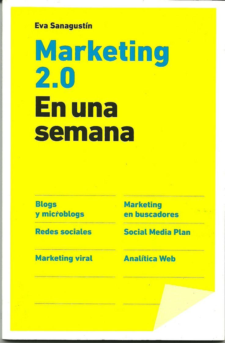 Libro Marketing 2.0-  Eva Sanagustín - Grupo Planeta  http://www.librosyeditores.com/tiendalemoine/3358-marketing-20-9788498750591.html  Editores y distribuidores