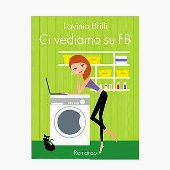 Romanzi rosa contemporanei di Emme X: LAVINIA BRILLI: CI VEDIAMO SU FB - Recensione di E...