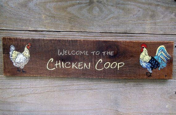 Welcome to the Chicken Coop  OneofaKind Hand by TheChickenStudio, $22.00