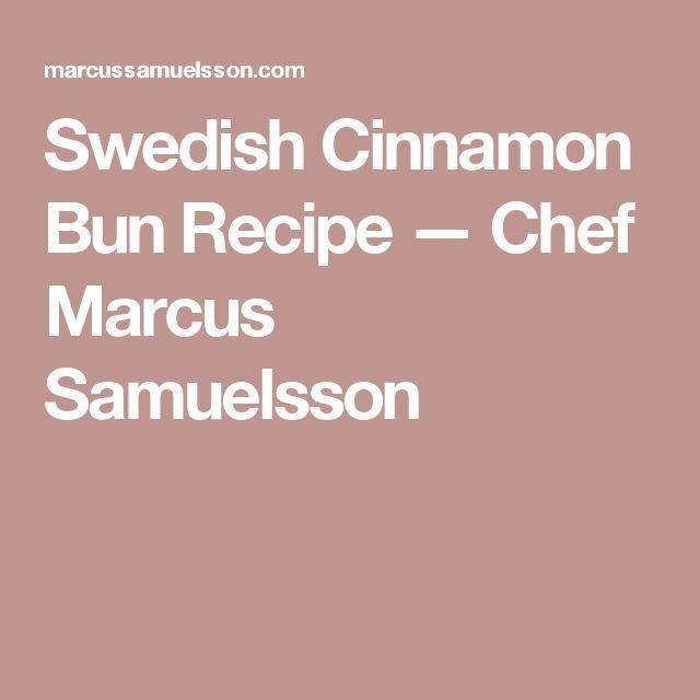 Swedish Cinnamon Bun Recipe — Chef Marcus Samuelsson