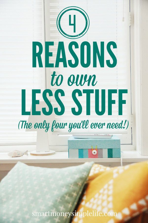 4 Reasons to Own Less Stuff | It would be easy to put together a list of 10, 20… Maybe even 100 valid reasons to own less stuff. The truth is though, there are only four that really matter... Read on to discover which 4!