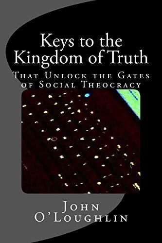 Keys to the Kingdom of Truth: That Unlock the Gates of So... https://www.amazon.com/dp/1544277571/ref=cm_sw_r_pi_dp_x_C8OWybXYK9MZQ