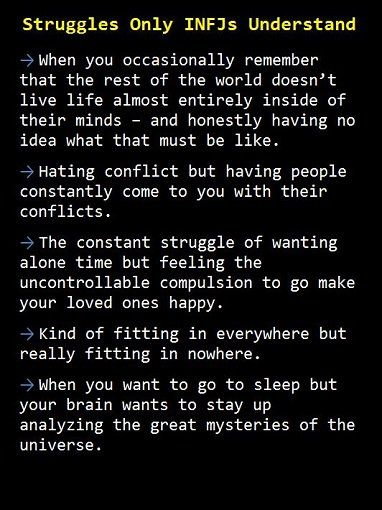 "I don't believe ""only"" INFJs understand these struggles but they are definitely relatable"