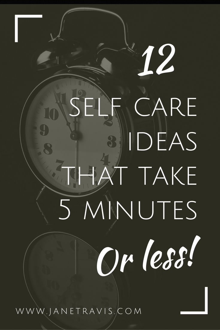 Too busy for self care? Here are 12 self care ideas that take just 5 minutes or less