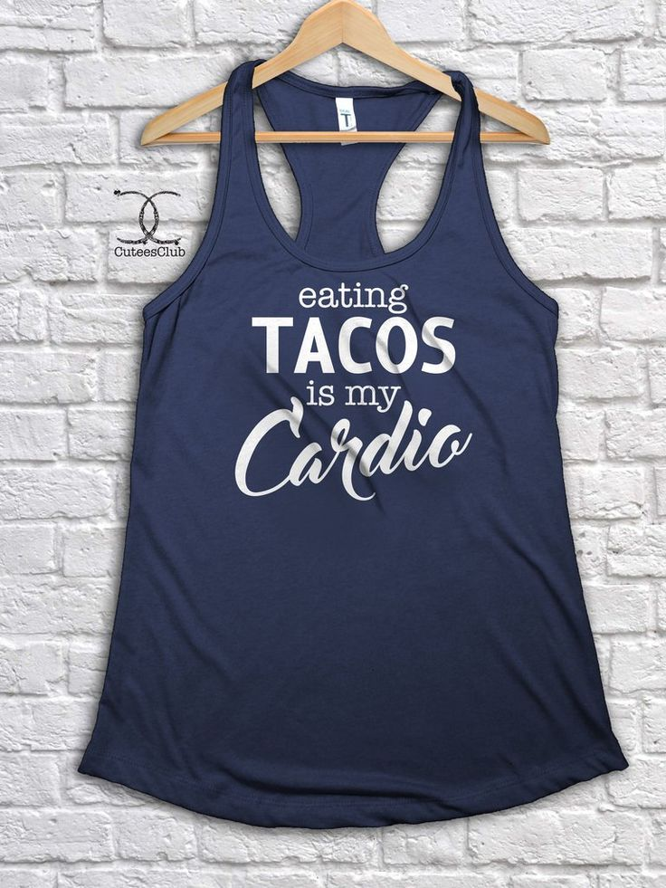 Eating Tacos Is My Cardio