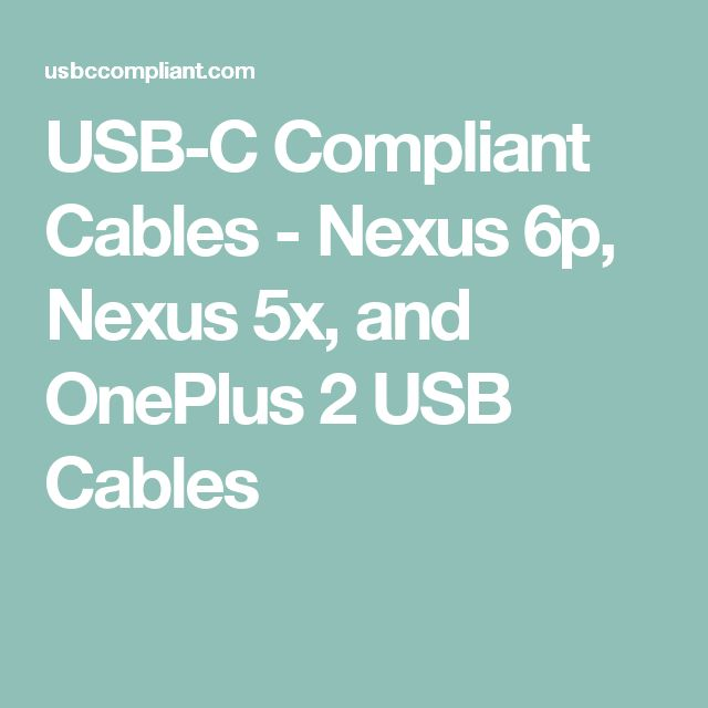 USB-C Compliant Cables - Nexus 6p, Nexus 5x, and OnePlus 2 USB Cables