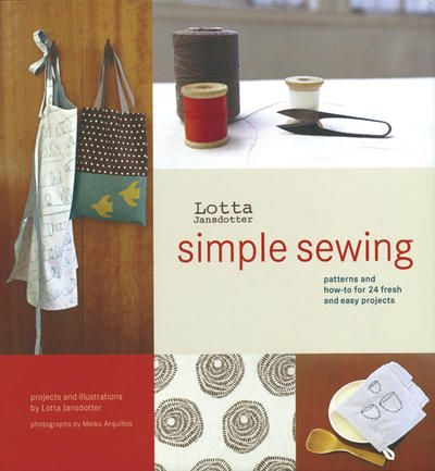 Chronicle Books - Simple Sewing. Easy sewing projects with pretty, modern designs.