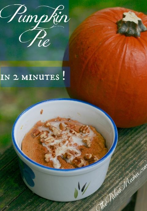 Paleo Pumpkin Pie in a Mug. Use mashed banana instead of maple syrup to make it Whole30 compliant.