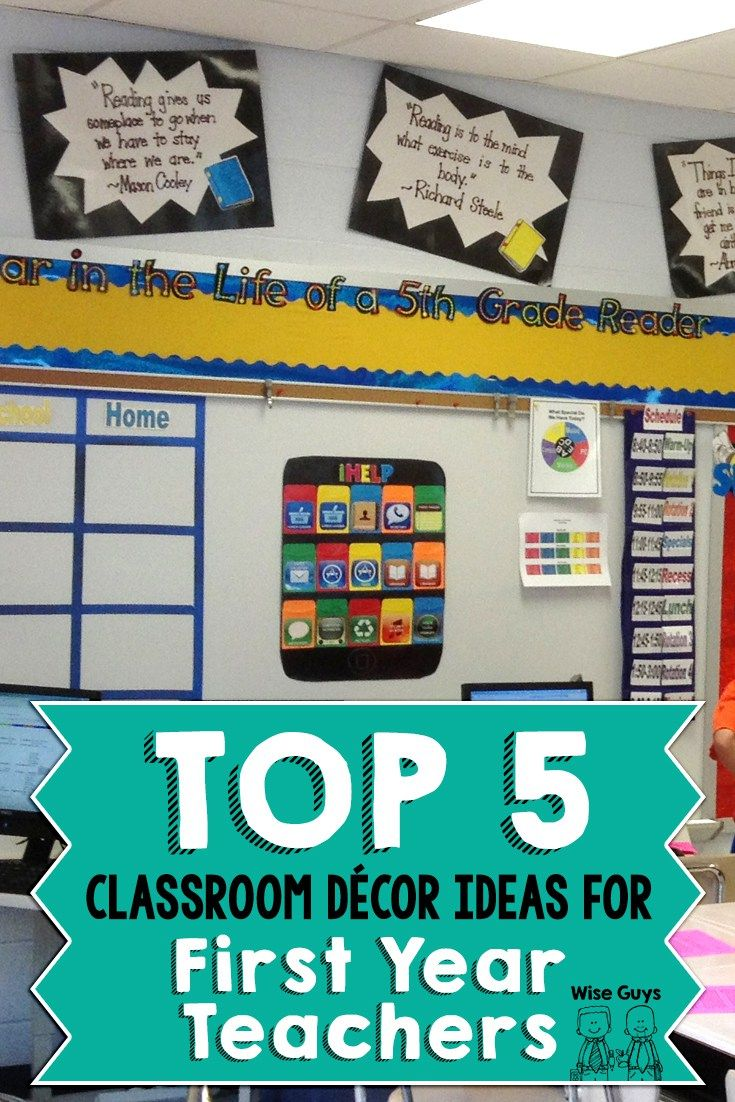 Top 5 Classroom Décor Ideas for First Year Teachers - Wise Guys:  The first year of teaching is a challenge. One of the biggest obstacles you will face is finding ways to create an inviting classroom on a fixed budget. …