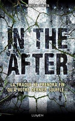 Découvrez In the After, Tome 1, de Demitria Lunetta sur Booknode, la communauté du livre