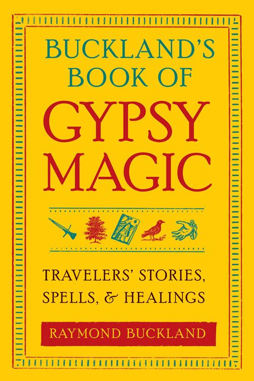 Buckland's Book of Gypsy Magic - Raymond Buckland $10.00 @Christina Childress Childress Childress & Redston Collette