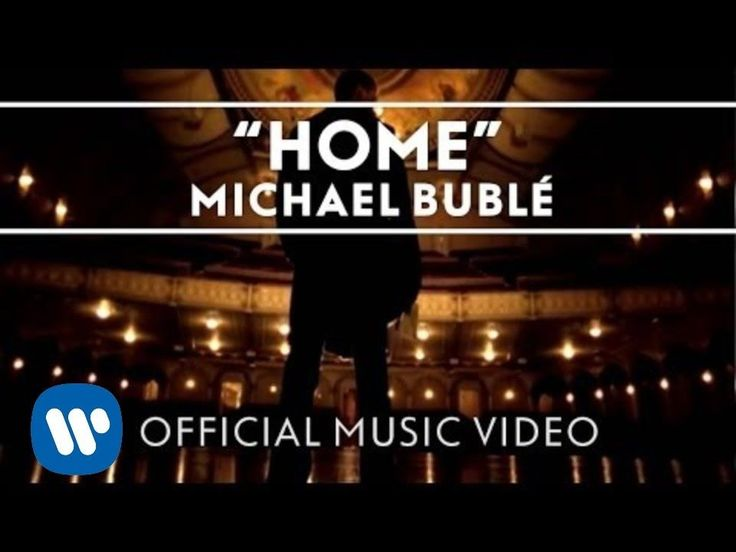 Michael Buble`- 'Home.'  Beautiful...one of my favorite songs. I never tire of hearing it.