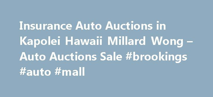 Insurance Auto Auctions in Kapolei Hawaii Millard Wong – Auto Auctions Sale #brookings #auto #mall http://australia.remmont.com/insurance-auto-auctions-in-kapolei-hawaii-millard-wong-auto-auctions-sale-brookings-auto-mall/  #insurance auto auction # Auto Auctions Sale Their phone number is (808)682-2858. Obtaining 59 plate insurance cover is an important aspect of owning a new motor vehicle. A bit of info is provided on what 59 plates are, how to understand the information on a 59 plate, and…
