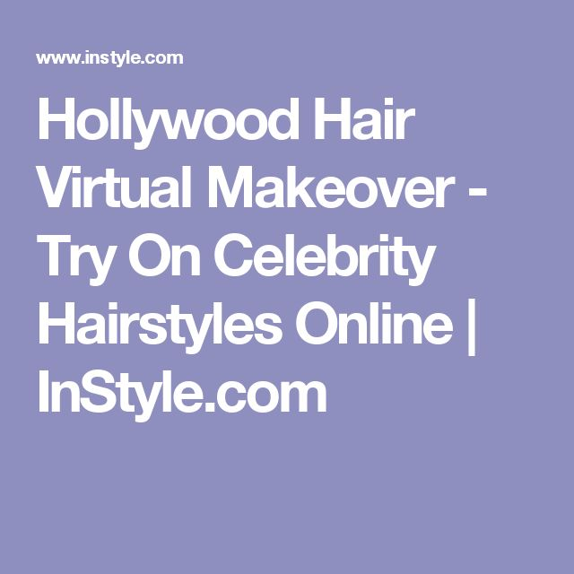 Hollywood Hair Virtual Makeover - Try On Celebrity Hairstyles Online | InStyle.com