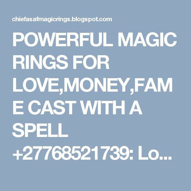 POWERFUL MAGIC RINGS FOR LOVE,MONEY,FAME CAST WITH A SPELL +27768521739: Lost love magic ring,magic ring for money,Protecti...