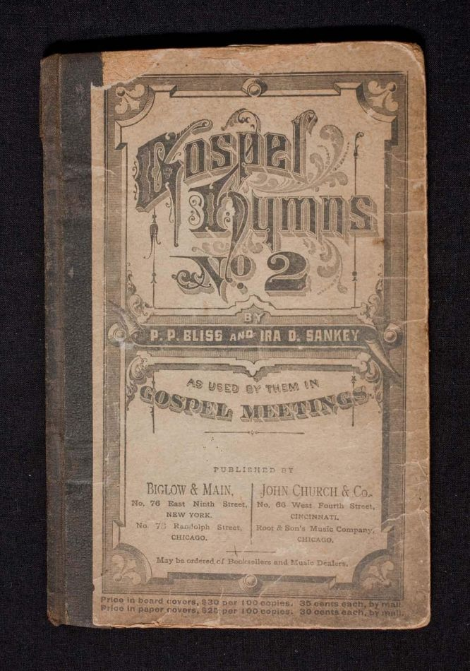 Harriet Tubman's personal book of hymns. Gospel Hymns No, 2, by P.P. Bliss and Ira Sankey. Published Chicago; John Church (1876). Collection of the Smithsonian National Museum of African American History & Culture, Gift of Charles L. Blockson.