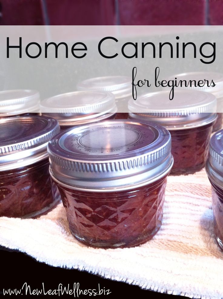 canning home canning for beginners... This is a great tutorial with step by step pictures.