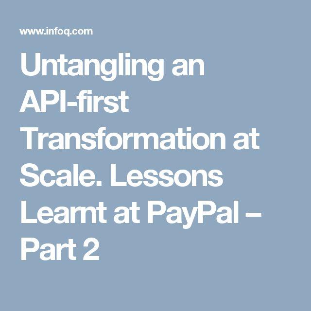 The 14 best software architektur images on pinterest architecture untangling an api first transformation at scale lessons learnt at paypal part 2 malvernweather Images