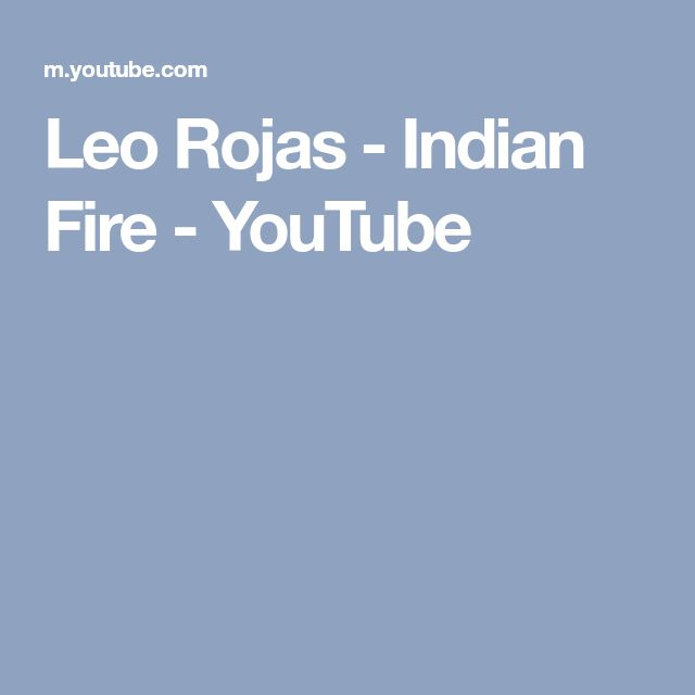 Leo Rojas - Indian Fire - YouTube