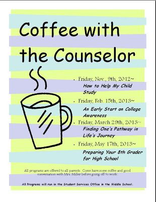 A great way to connect with parents- Coffee With The Counselor from http://themiddleschoolcounselor.blogspot.com/2013/02/coffee-with-counselor-early-college.html