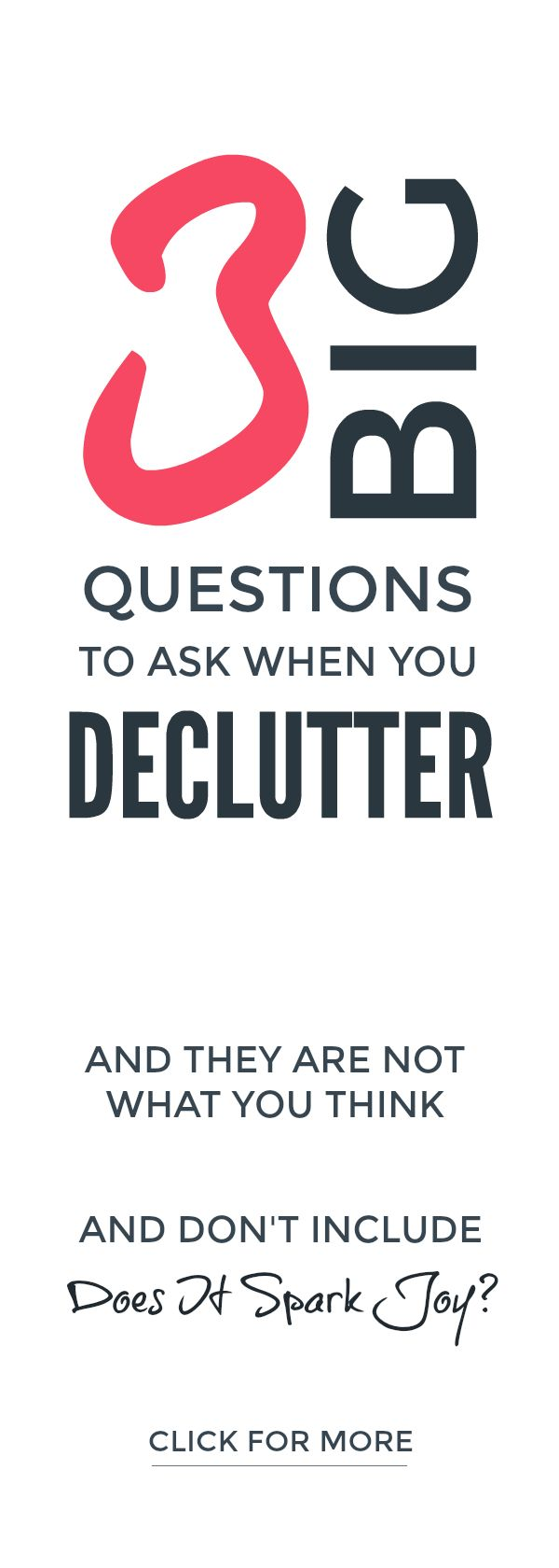 Declutter questions - the 3 big questions to ask when you declutter #declutter