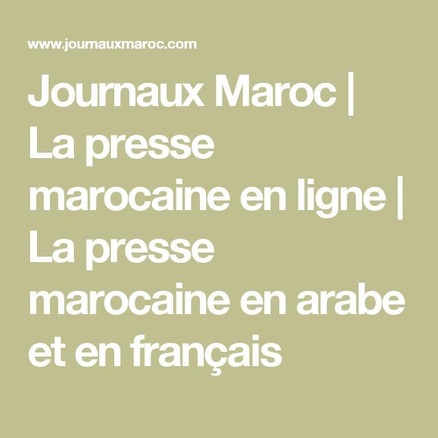 Journaux Maroc | La presse marocaine en ligne | La presse marocaine en arabe et en français