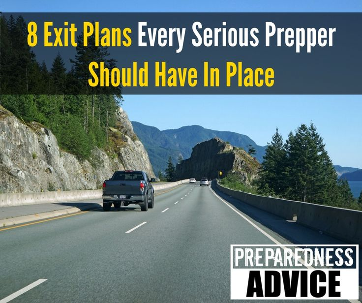 8 Exit Plans Every Serious Prepper Should Have In Place - Preparedness Advice