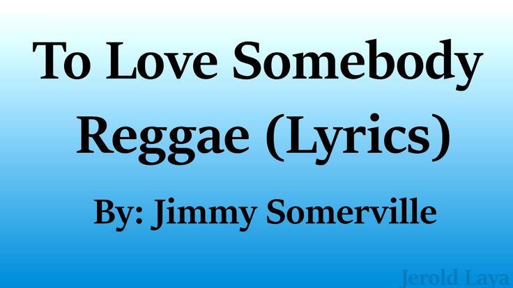 To Love Somebody Reggae (Lyrics) - YouTube