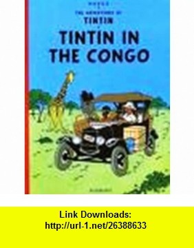 Tintin in the Congo (9780785958307) Herge , ISBN-10: 0785958304  , ISBN-13: 978-0785958307 ,  , tutorials , pdf , ebook , torrent , downloads , rapidshare , filesonic , hotfile , megaupload , fileserve