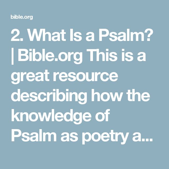 2. What Is a Psalm? | Bible.org This is a great resource describing how the knowledge of Psalm as poetry and not prose makes all the deference when reading this book of the Bible.