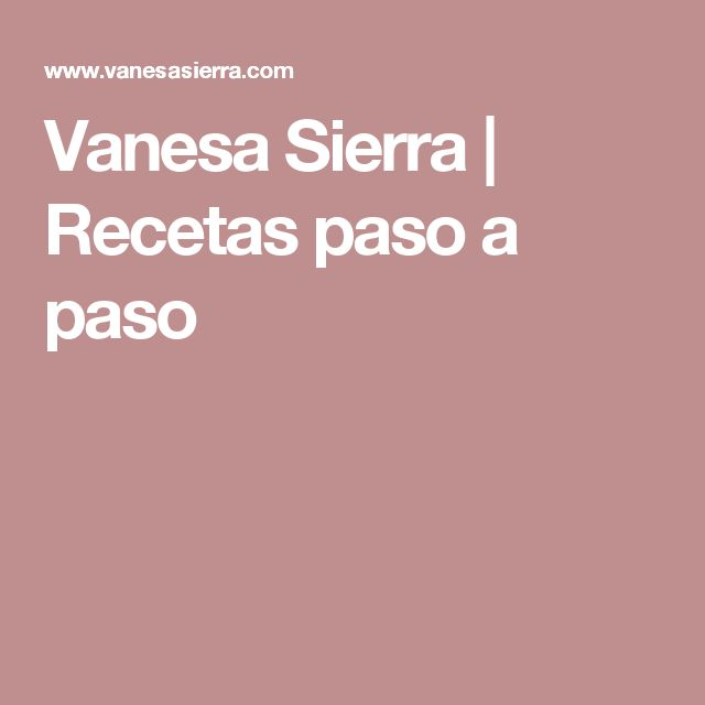 Vanesa Sierra | Recetas paso a paso
