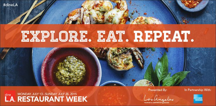 dineLA Restaurant Week | July 13 - July 26, 2015. | Discover Los Angeles