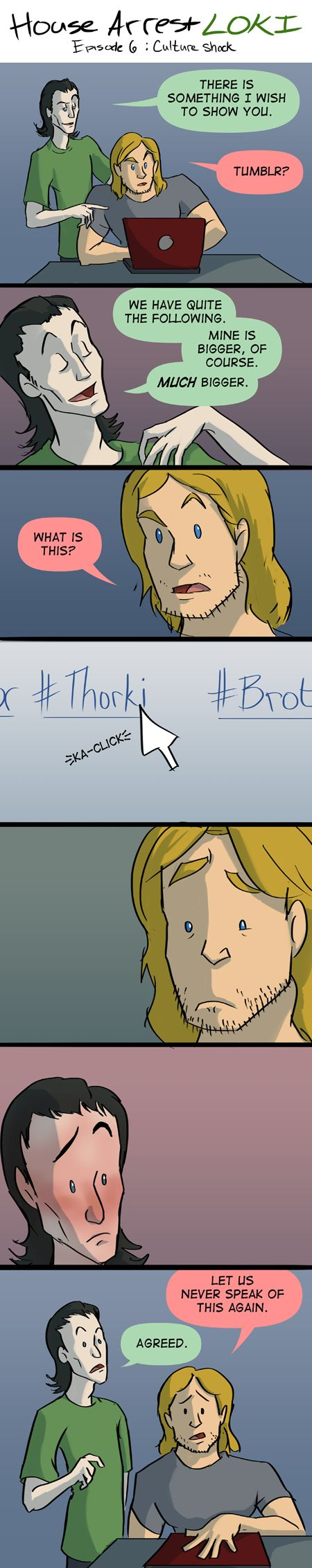 House Arrest Loki 6 by ~SMachajewski on deviantART Why people from tumblr? Why do you do this? THEY'RE BROTHERS FOR ODIN'S SAKE!