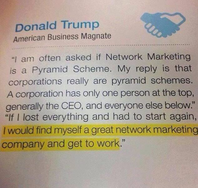 Even Donald Trump would choose a Network Marketing Company! Why not try one risk free for 60 Days with the Doctors that created Proactiv Dr.s Rodan+Fields! No parties! No inventory! All website based! Ask me more ashleyross828@gmail.com
