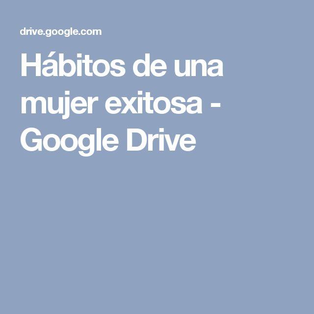 Hábitos de una mujer exitosa - Google Drive