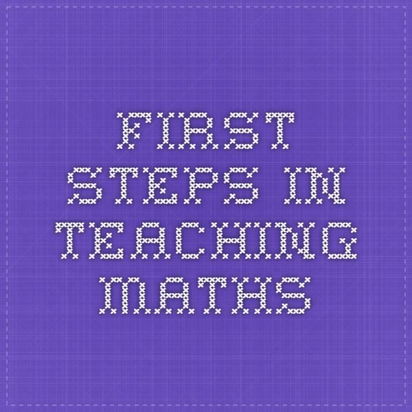 First Steps in Teaching Maths