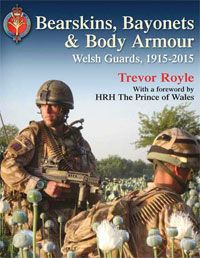 Available now, half price! 100 years of the Welsh Guards – Bearskins, Bayonets & Body Armour #WGR