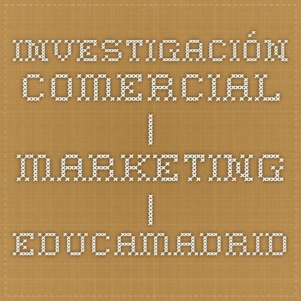 Investigación Comercial | Marketing | EducaMadrid