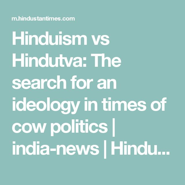 Hinduism vs Hindutva: The search for an ideology in times of cow politics | india-news | Hindustan Times