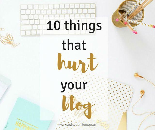 10 πράγματα που κάνουν ζημιά στο blog σου