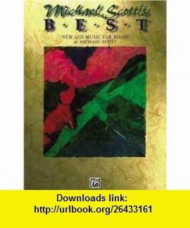 Michael Scotts Best (New Age Music for Piano) (0029156181883) Michael Scott , ISBN-10: 0897248651  , ISBN-13: 978-0897248655 ,  , tutorials , pdf , ebook , torrent , downloads , rapidshare , filesonic , hotfile , megaupload , fileserve
