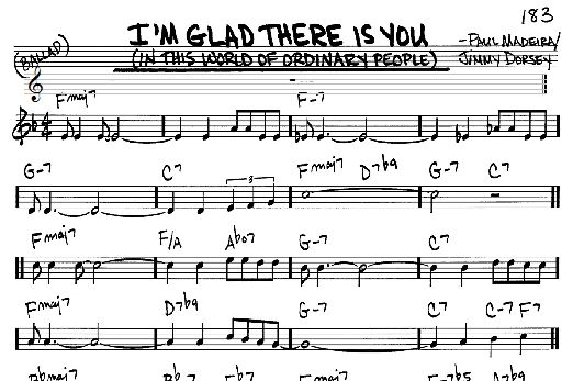 Download Real Book - Melody/Chords sheet music to I'm Glad There Is You (In This World Of Ordinary People) by Jimmy Dorsey and print it instantly from Sheet Music Direct.
