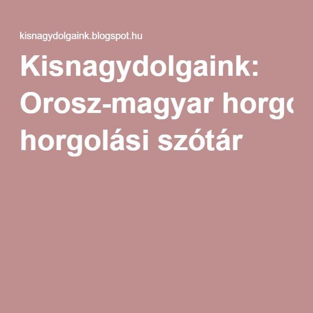 Kisnagydolgaink: Orosz-magyar horgolási szótár